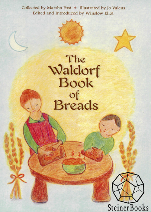 The Waldorf Book of Breads By: Marsha Post,Winslow Eliot,Jo Valens