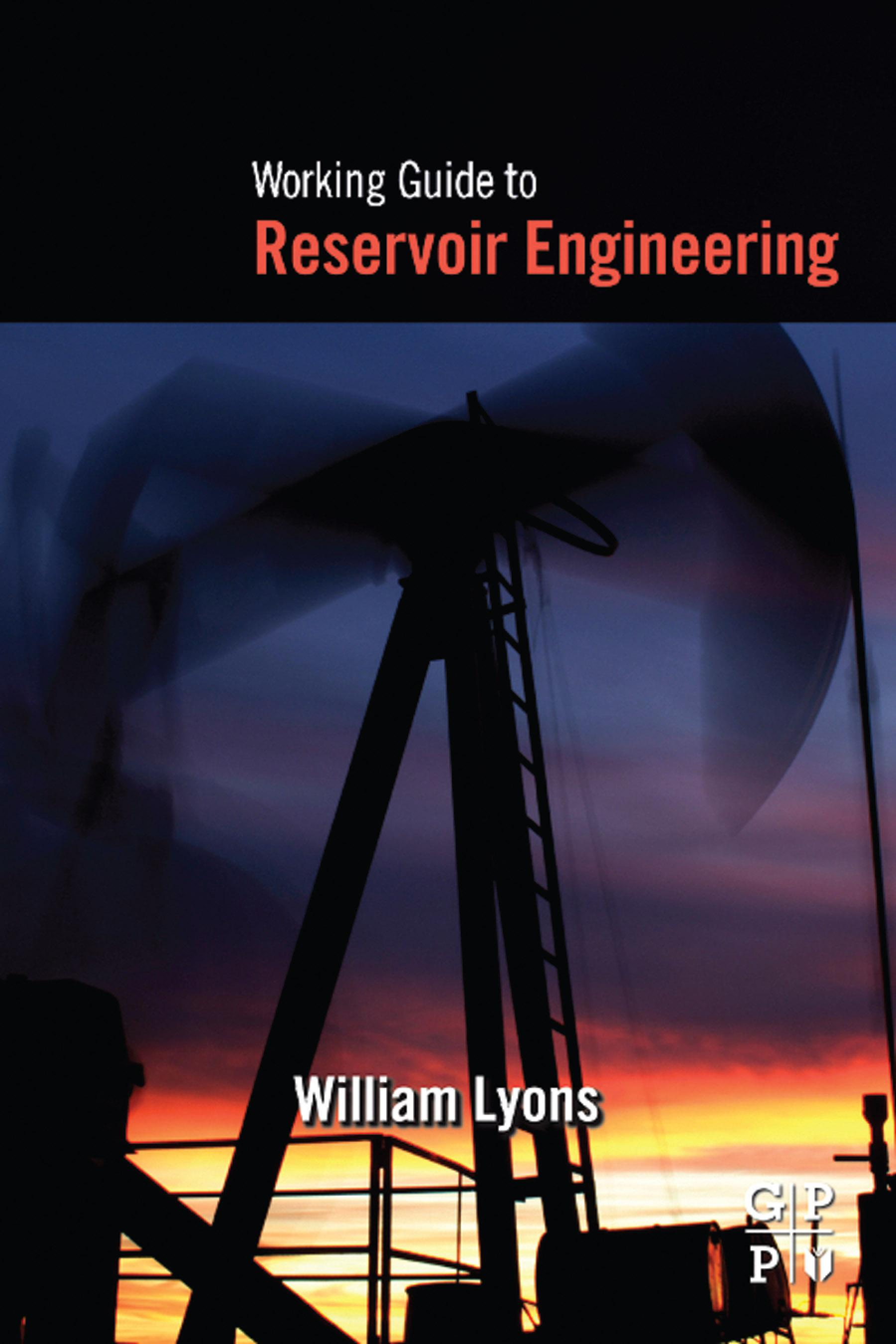 Working Guide to Reservoir Engineering By: Lyons, William