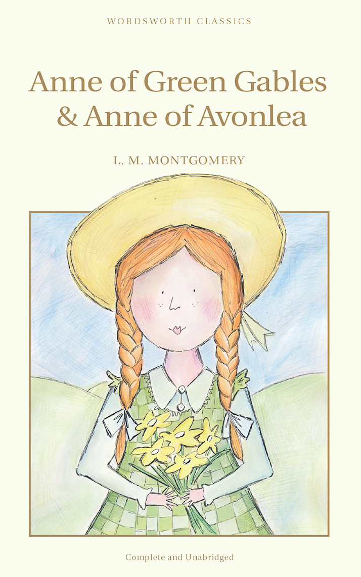 Anne of Green Gables & Anne of Avonlea By: Lucy Montgomery