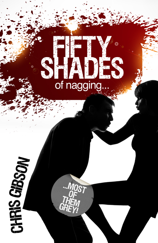 Fifty Shades of Nagging: Most Of Them Grey!