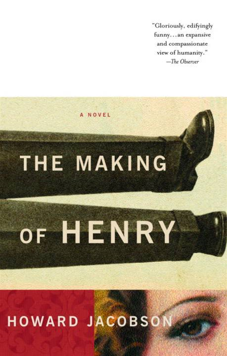 The Making of Henry By: Howard Jacobson