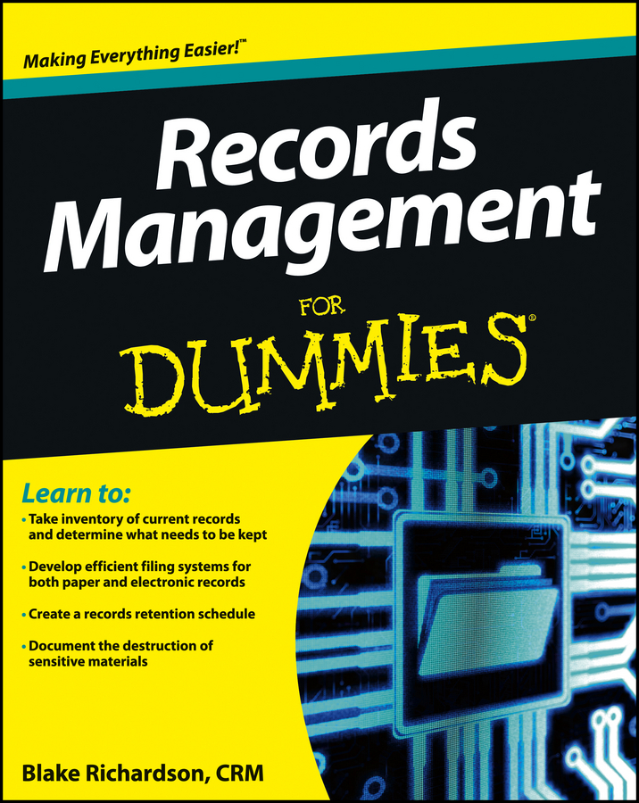 Records Management For Dummies By: Richardson