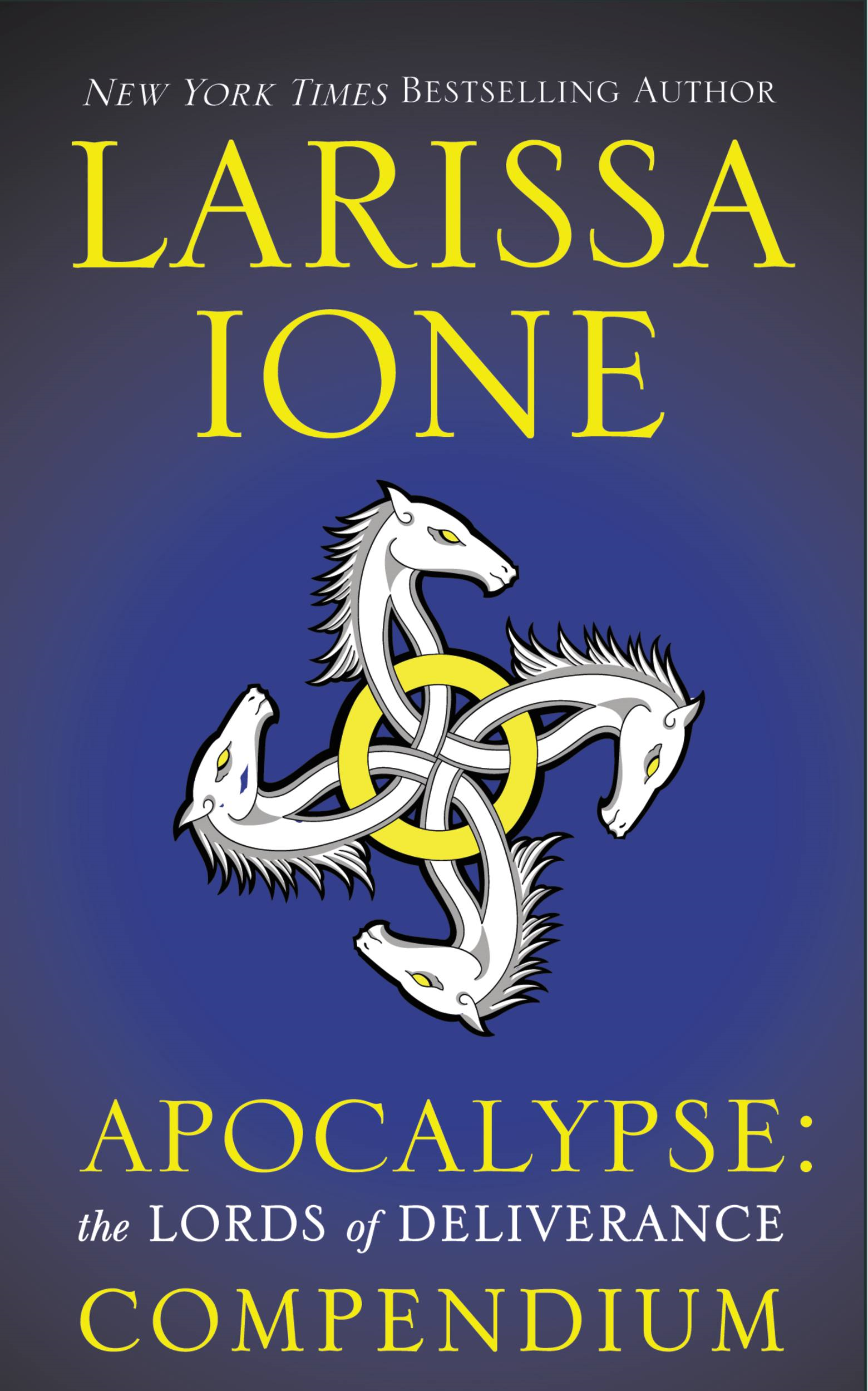 Apocalypse: The Lords of Deliverance Compendium By: Larissa Ione
