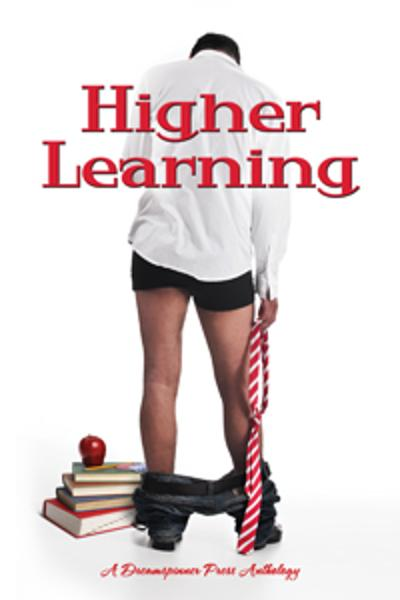 Dawn Kimberly Johnson, Dar Mavison, J.J. Levesque, Cooper West, Amberly Smith, Jeanette Grey, G.P. Keith, Ellen Holiday, Ellee Hill, M. Lee, Jamie Lowe, Eve Ocotillo, Claire Russett, Leora Stark  Julianne Bentley - Higher Learning