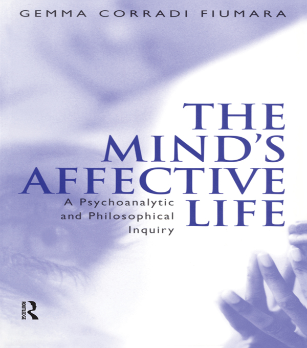 The Mind's Affective Life A Psychoanalytic and Philosophical Inquiry