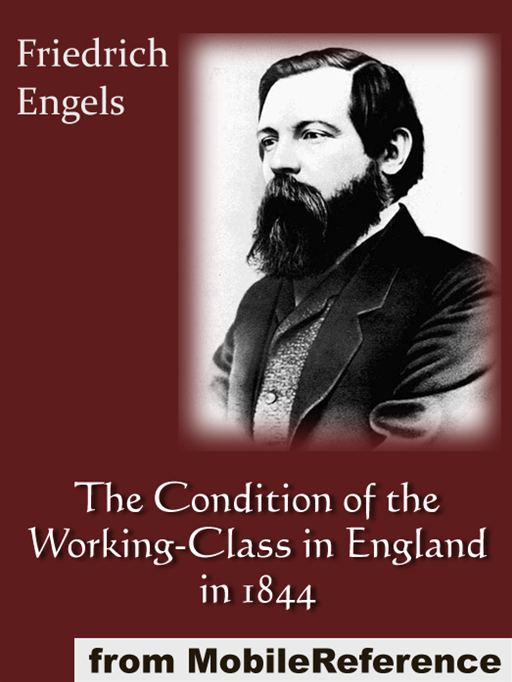 The Condition Of The Working-Class In England In 1844  (Mobi Classics)
