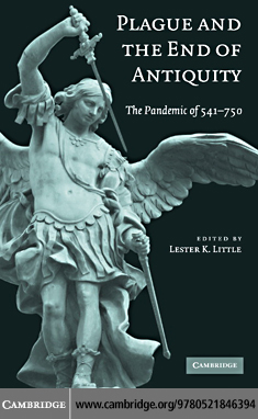 Plague and the End of Antiquity By: Little,Lester K.