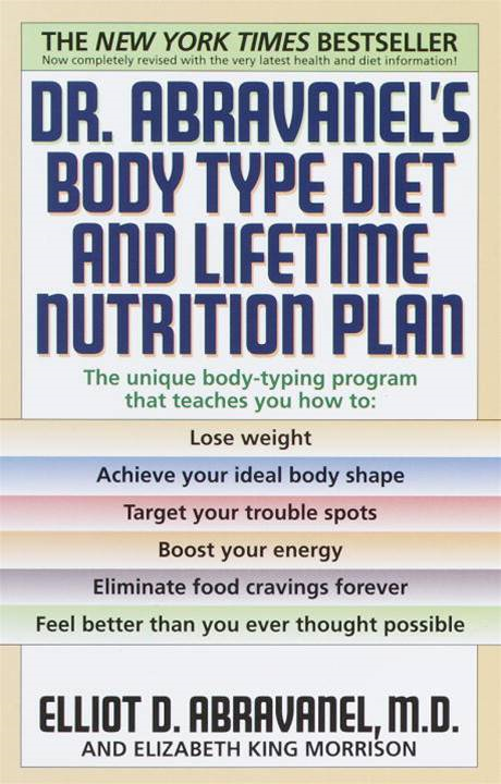 Dr. Abravanel's Body Type Diet and Lifetime Nutrition Plan By: Elizabeth A. King,Elliot D. Abravanel
