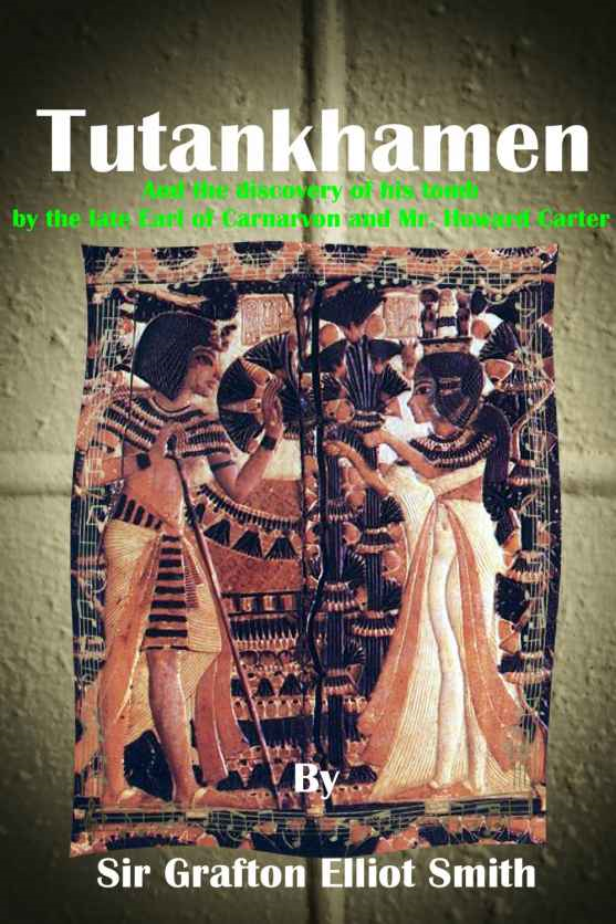 Tutankhamen: and the discovery of his tomb by the late Earl of Carnarvon and Mr. Howard Carter (1923)