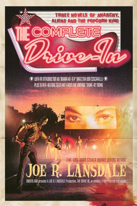 The Complete Drive-In By: Joe R. Lansdale