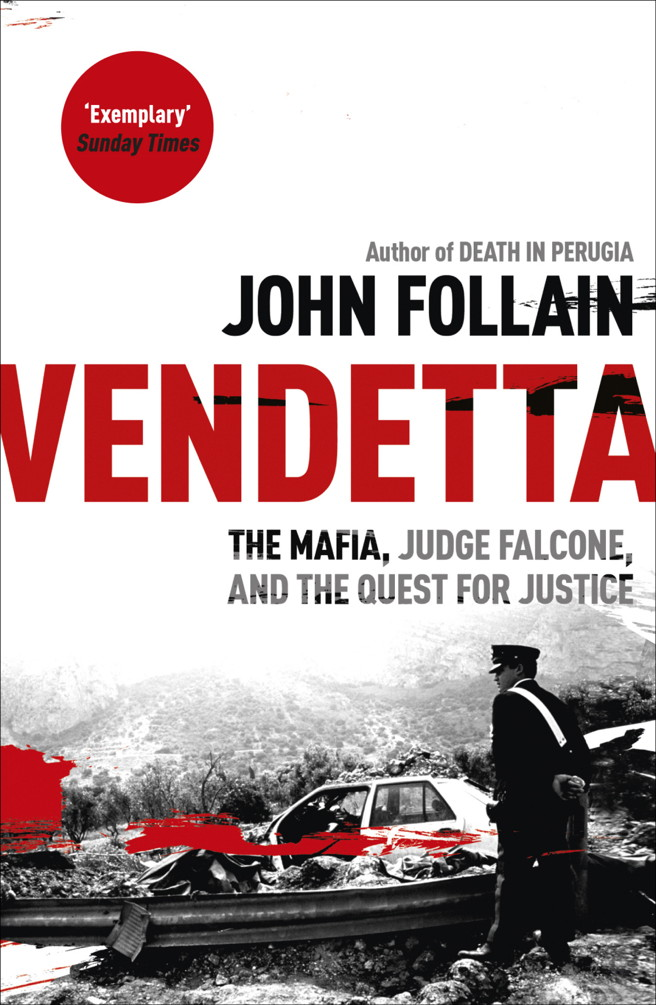 Vendetta: The Mafia, Judge Falcone and the Quest for Justice