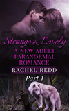 Strange And Lovely (part 1)