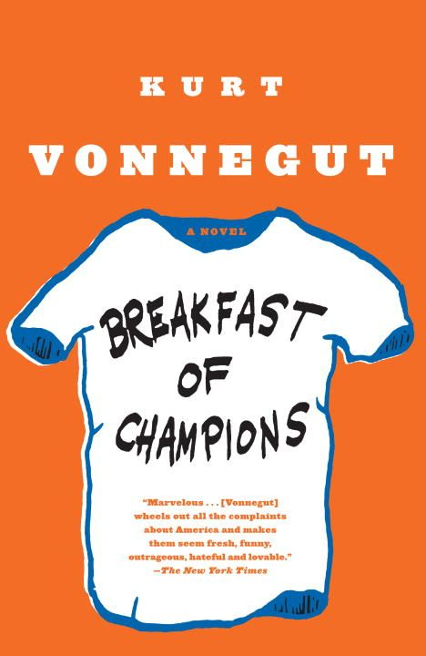 Breakfast of Champions By: Kurt Vonnegut