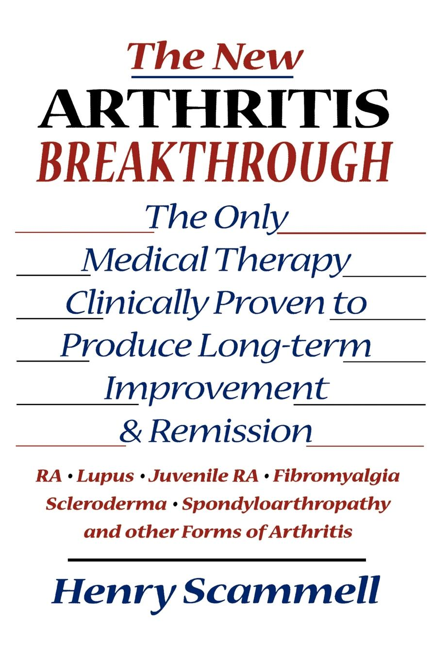 The New Arthritis Breakthrough By: Henry Scammell