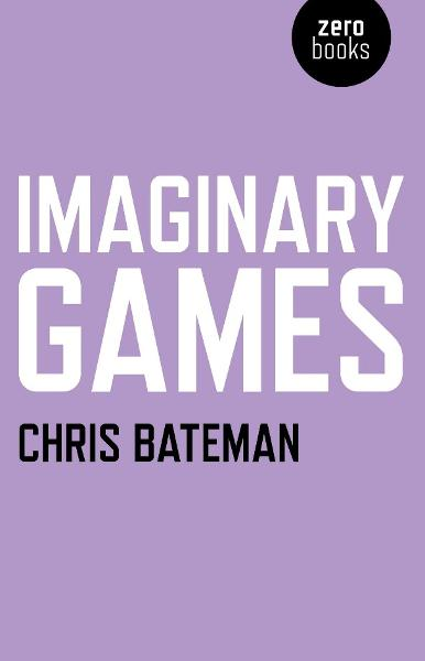 Imaginary Games By: Chris Bateman