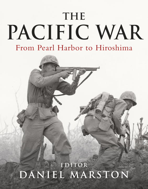 The Pacific War By: Daniel Marston