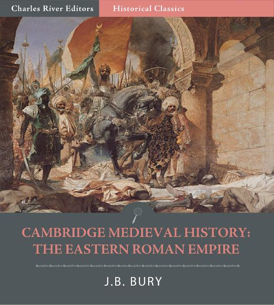 Cambridge Medieval History: The Eastern Roman Empire
