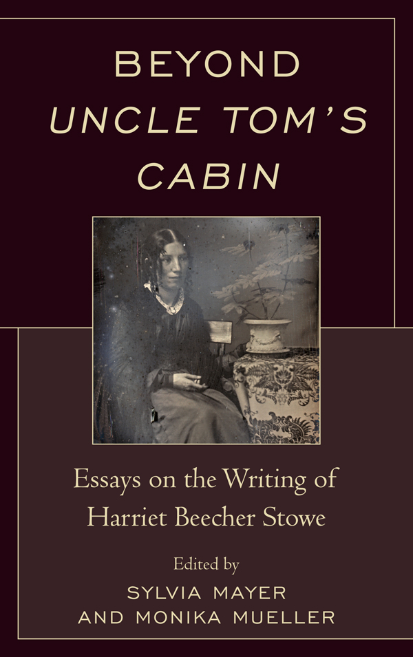 Beyond Uncle Tom's Cabin By: Astrid Recker,Christiane E. Farnan,Faye Halpern,Jennifer Cognard-Black,Joseph Helminski,Maria I. Diedrich,Martin T. Buinicki,Monika Mueller,Sarah Robbins,Sylvia Mayer,William P. Mullaney