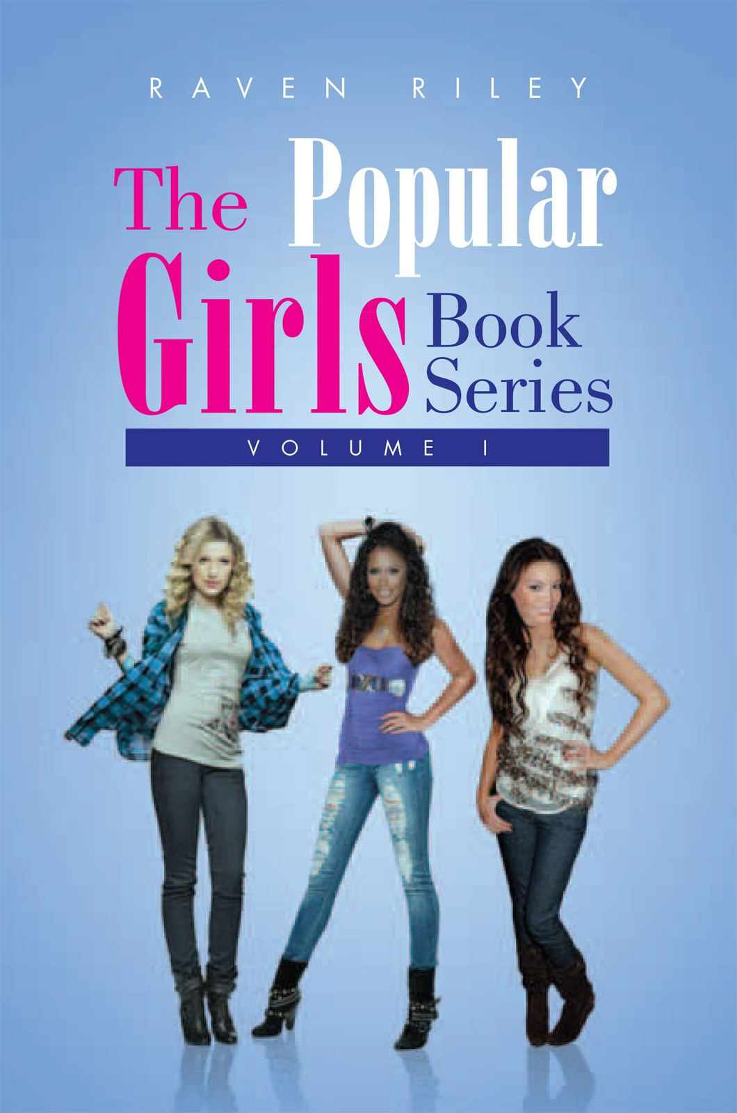 The Popular Girls Book Series By: Raven Riley