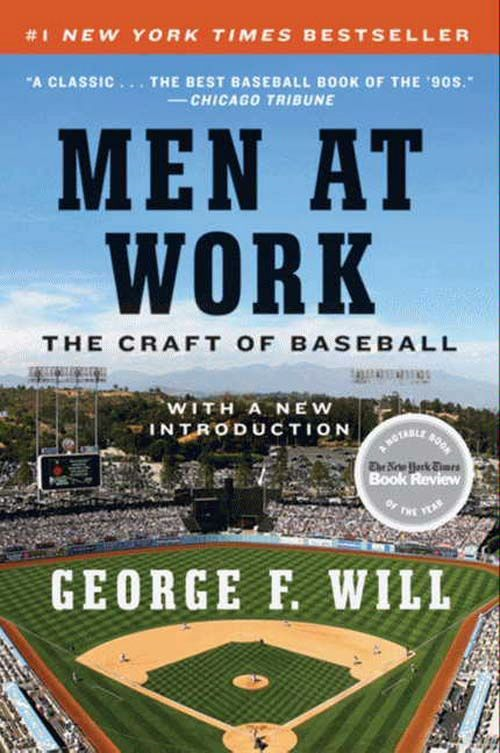 Men at Work By: George F. Will