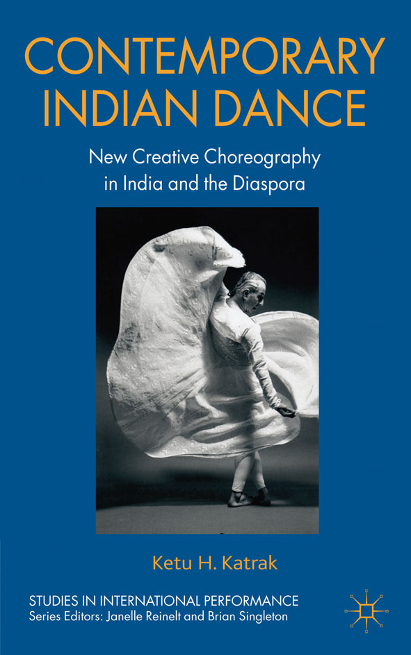 Contemporary Indian Dance New Creative Choreography in India and the Diaspora