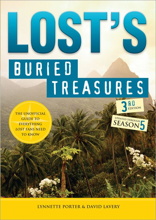 Lost's Buried Treasures: The Unofficial Guide to Everything Lost Fans Need to Know By: Lynnette Porter,David Lavery