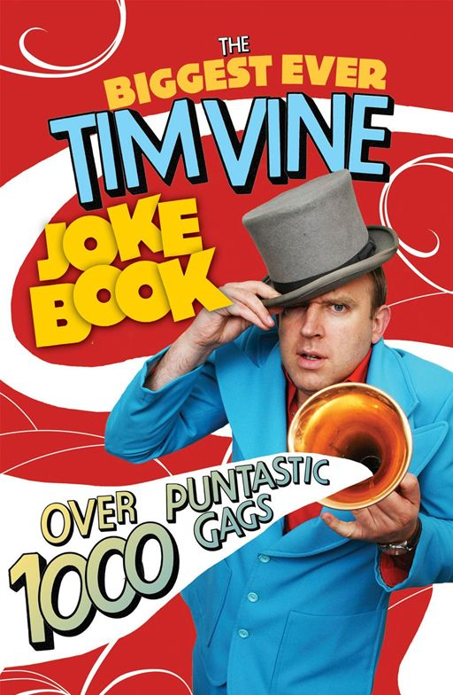 The Biggest Ever Tim Vine Joke Book By: Tim Vine