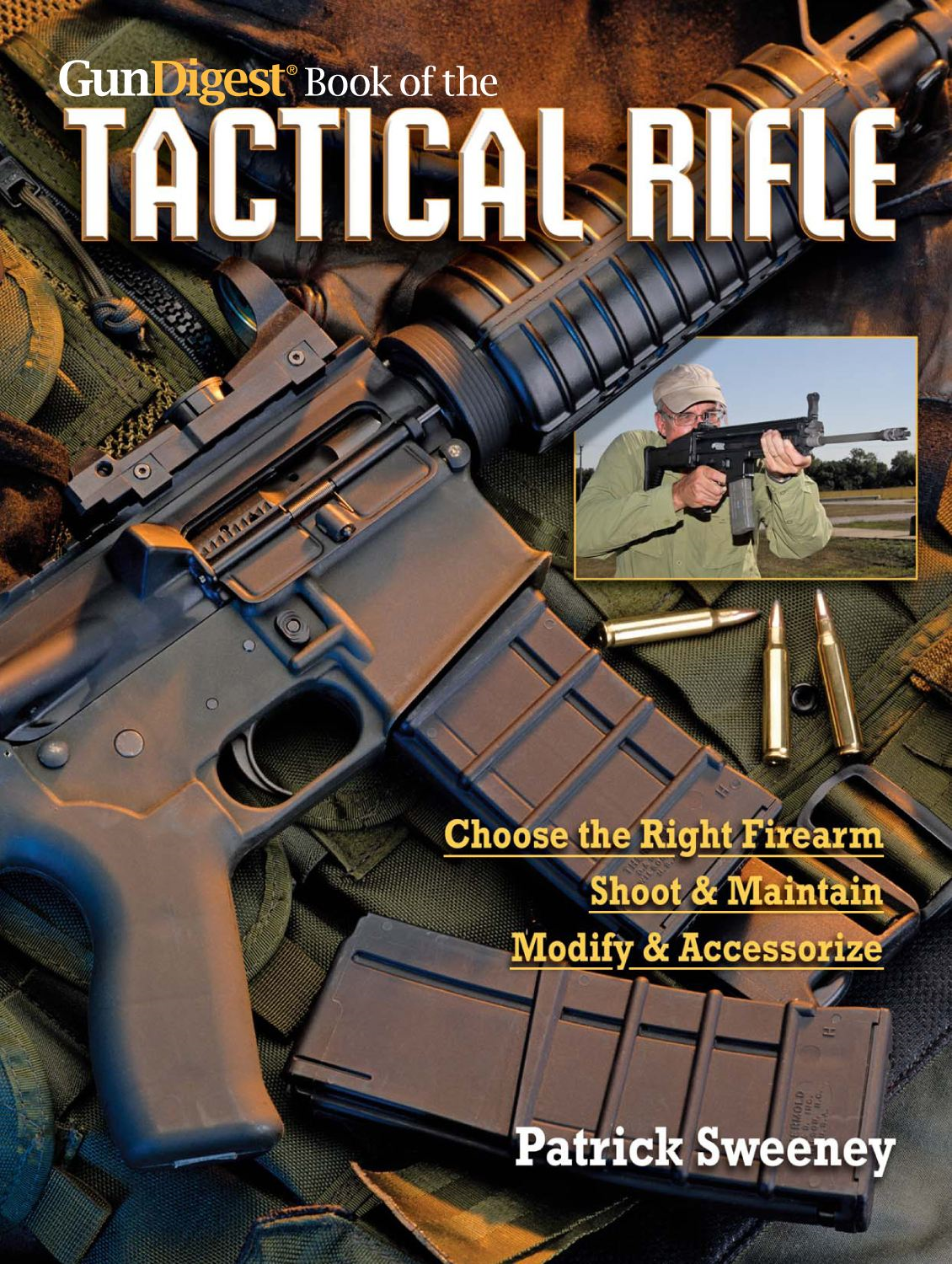 Gun Digest Book of TheTactical Rifle: A User's Guide