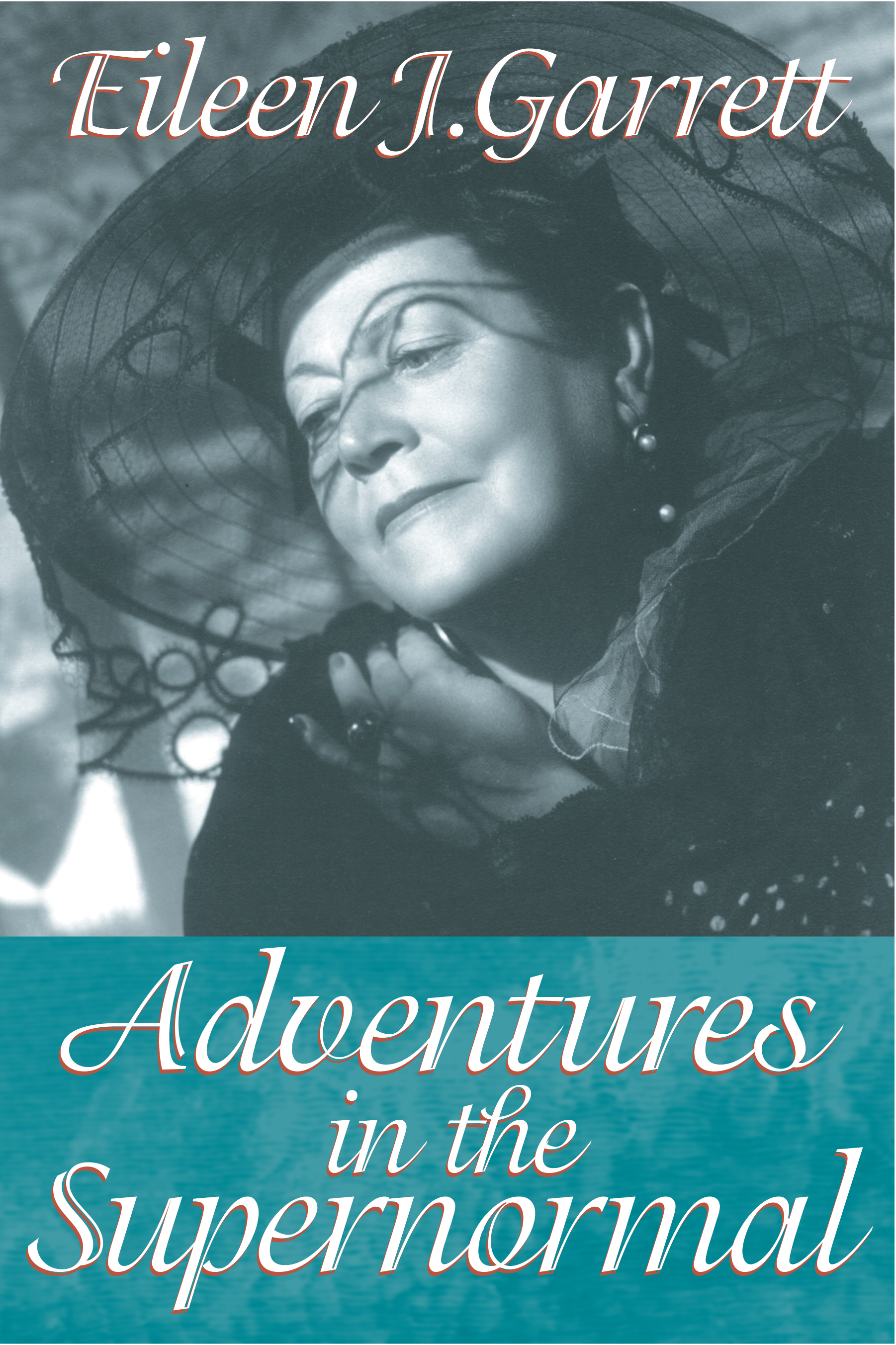Adventures in the Supernormal By: Eileen J. Garrett,Lisette Coly