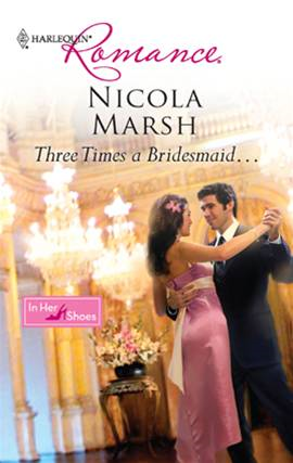 Three Times A Bridesmaid... By: Nicola Marsh