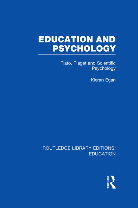 Education and Psychology Plato, Piaget and Scientific Psychology