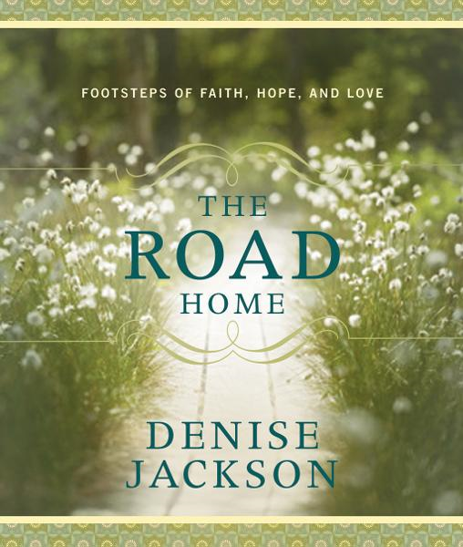 The Road Home By: Denise Jackson