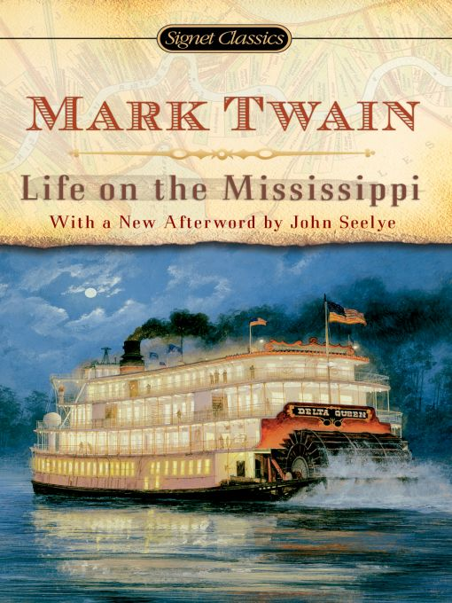 Life on The Mississippi By: Mark Twain