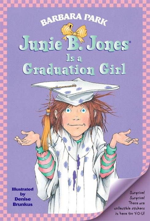 Junie B. Jones Is a Graduation Girl By: Barbara Park,Denise Brunkus
