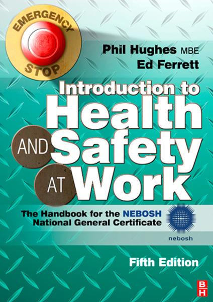 Introduction to Health and Safety at Work By: Ed Ferrett,Phil Hughes