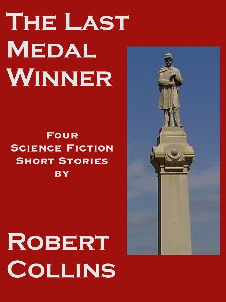 The Last Medal Winner: Four Science Fiction War Stories