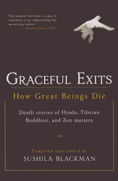 Graceful Exits: How Great Beings Die By: Sushila Blackman
