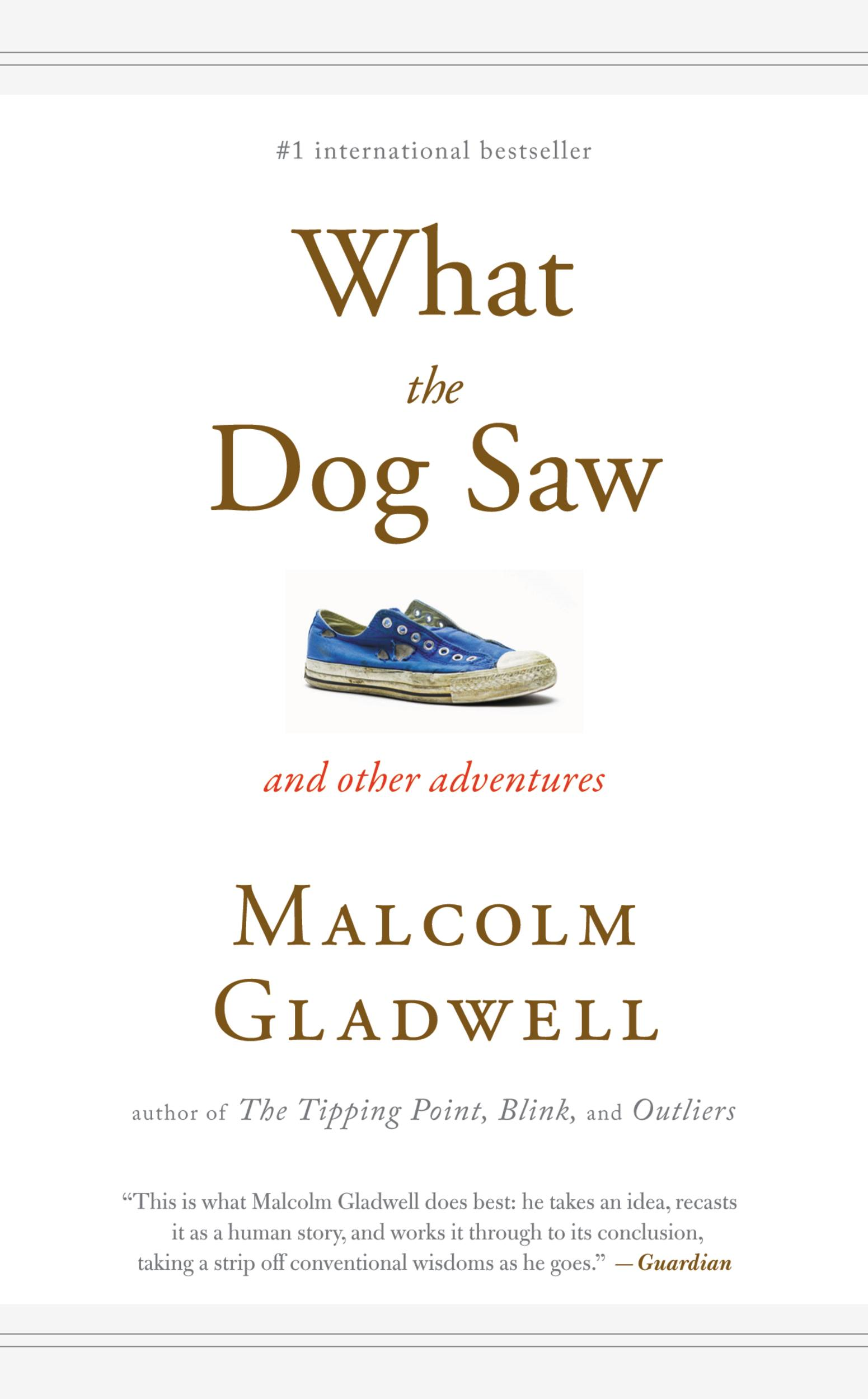 What the Dog Saw By: Malcolm Gladwell