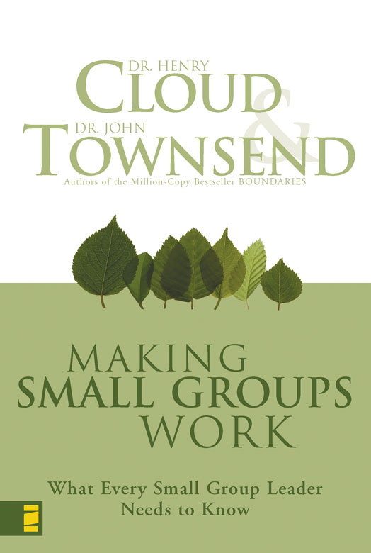 Making Small Groups Work By: Henry   Cloud,John   Townsend