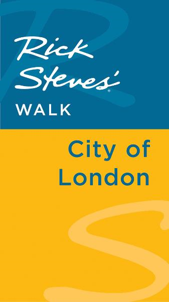 Rick Steves' Walk: City of London By: Gene Openshaw,Rick Steves