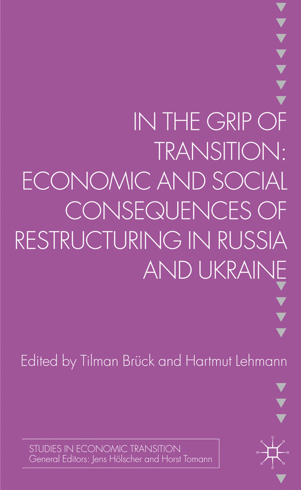 In the Grip of Transition Economic and Social Consequences of Restructuring in Russia and Ukraine