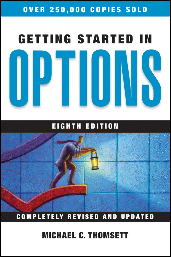 Getting Started in Options By: Michael C. Thomsett