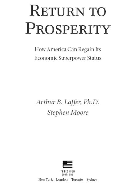 Return to Prosperity By: Arthur B. Laffer,Stephen Moore