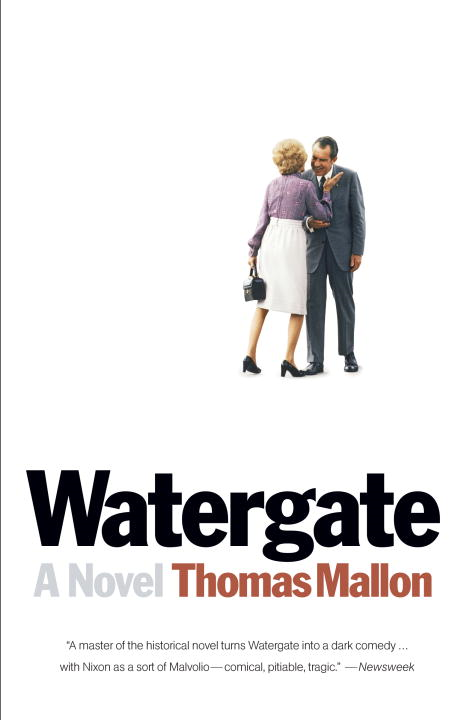 Watergate By: Thomas Mallon