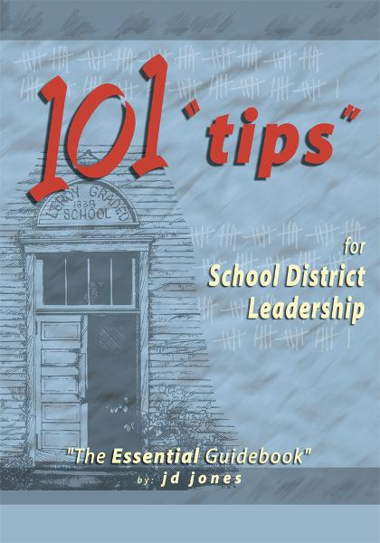 "101 ""Tips"" for School District Leadership"