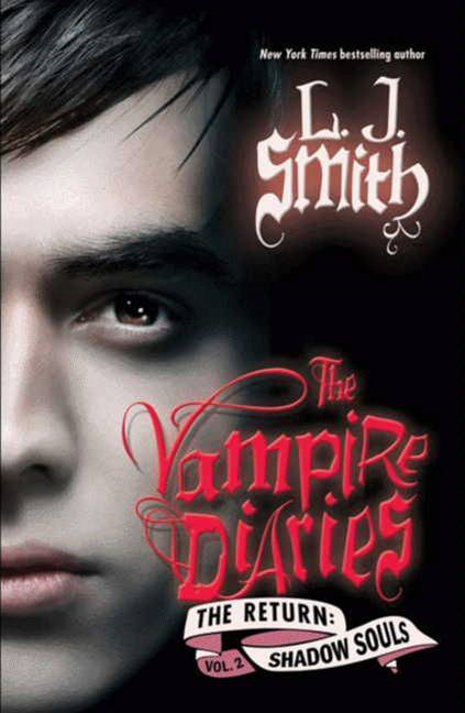 The Vampire Diaries: The Return: Shadow Souls By: L. J. Smith