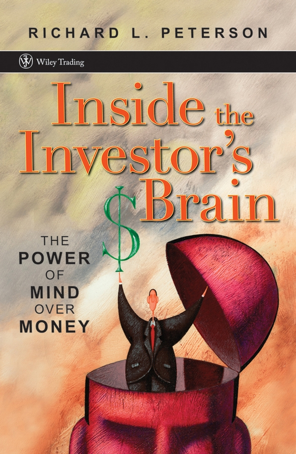 Inside the Investor's Brain By: Richard L. Peterson