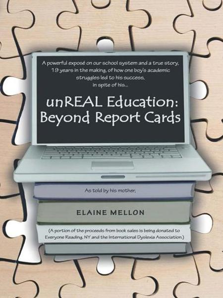 unREAL Education: Beyond Report Cards By: Elaine Mellon