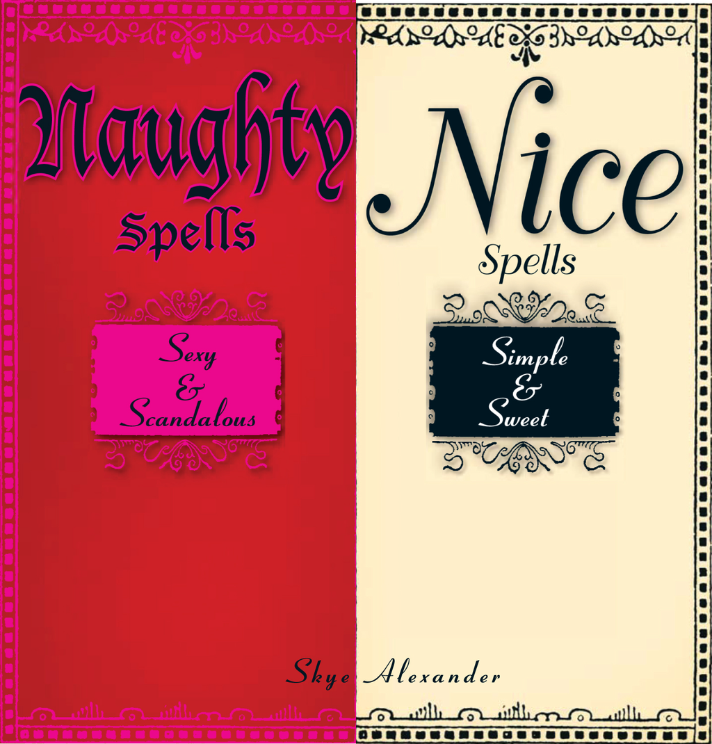 Naughty Spells/Nice Spells: Sexy And Scandalous/Simple And Sweet