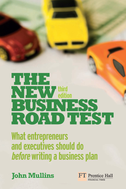 The New Business Road Test What entrepreneurs and executives should do before writing a business plan